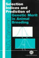Selection Indices and Prediction of Genetic Merit in Animal Breedin
