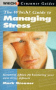 """The """"Which?"""" Guide to Managing Stress"""