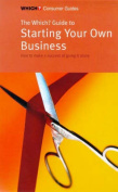 """The """"Which?"""" Guide to Starting Your Own Business"""