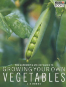 """The """"Gardening Which?"""" Guide to Growing Your Own Vegetables"""