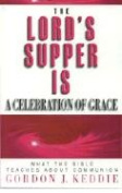 The Lord's Supper is a Celebration of Grace