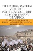 Violence, Political Culture and Development in Africa