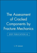 The Assessment of Cracked Components by Fracture Mechanics