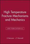 High Temperature Fracture Mechanisms and Mechanics