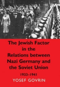 The Jewish Factor in the Relations Between Nazi-Germany and the Soviet Union, 1933-1941