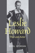 Leslie Howard: The Lost Actor