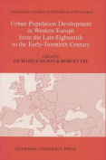 Urban Population Development in Western Europe from the Late Eighteenth to the Early Twentieth Century