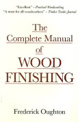 The Complete Manual of Wood Finishing