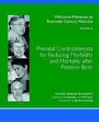 Prenatal Corticosteroids for Reducing Morbidity and Mortality After Preterm Birth