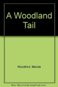 A Woodland Tail