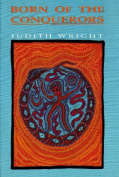Born of the Conquerors : Selected Essays by Judith Wright