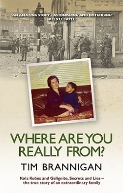 Where are You Really From?: Kola Kubes and Gelignite, Secrets and Lies - the True Story of an Extraordinary Family