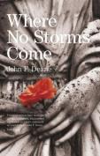 Where No Storms Come