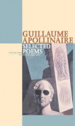 Guillaume Apollinaire Selected Poems