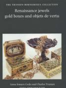 Renaissance Jewels, Gold Boxes and Objets de Vertu