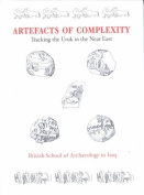 Artefacts of Complexity: Tracking the Uruk in the Near East