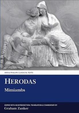 Herodas: Mimiambs (Aris & Phillips Classical Texts)