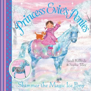 Princess Evie's Ponies: Shimmer the Magic Ice Pony (Princess Evie's Ponies)