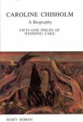 Caroline Chisholm: A Biography