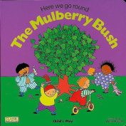 Here We Go Round the Mulberry Bush (Classic Books with Holes Cover) [Board book]