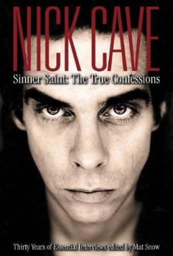 Nick Cave: Sinner Saint: The True Confessions, Thirty Years of Essential