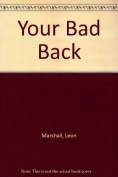 Your Bad Back