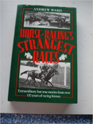 Horse Racing's Strangest Races