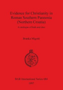 Evidence for Christianity in Roman Southern Pannonia (Northern Croatia)