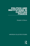 Politics and Institutions in Capetian France
