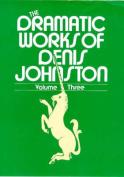 The Dramatic Works of Denis Johnston