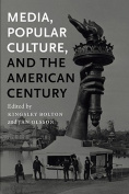 Media, Popular Culture, and the American Century