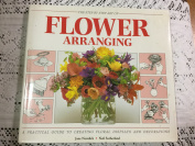 The Step by Step Art of Flower Arranging