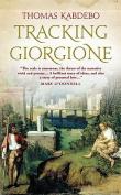 Tracking Giorgione: A Novel