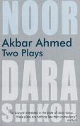 Akbar Ahmed - Two Plays