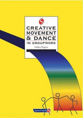 Creative Movement and Dance in Groupwork (Creative Activities in Groupwork)