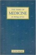 The Tasks Of Medicine-Ideology Of Care