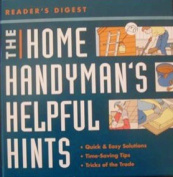 The Home Handyman's Helpful Hints