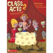 Class Acts 2: Plays For Fun