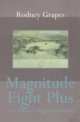 Magnitude Eight Plus - New Zealand's Biggest Earthquake