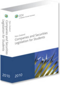 New Zealand Companies and Securities Legislation for Students 2010