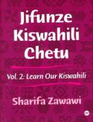 Jifunze Kiswahili Chetu