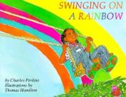 Swinging on a Rainbow