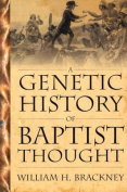 A Genetic History of Baptist Thought