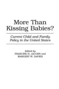 More Than Kissing Babies?
