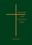Prayers for Catholic Men