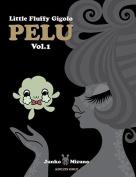 Little Fluffy Gigolo Pelu, Vol. 1