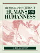 The Origin and Evolution of Humans and Humanness