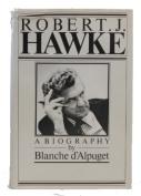 Robert J. Hawke: A Biography