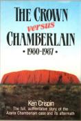 The Crown versus Chamberlain 1980-1987