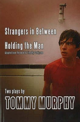 Holding the Man and Strangers in Between